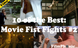 10 of the Best: Movie Fist Fights #2 (Warning: Graphic content +18)