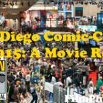 San Diego Comic-Con 2015: A Movie Recap