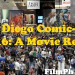 San Diego Comic-Con 2016: A Movie Recap