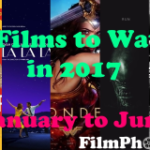 12 Films to Watch in 2017 (January to June)