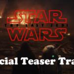 Star Wars: The Last Jedi Teaser Trailer #1
